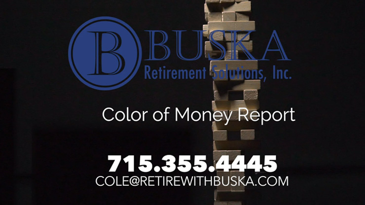 Wausau WI Buska Retirement Solutions Color Of Money Report